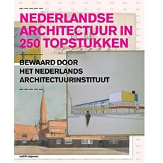 Dutch Architecture in 250 Masterpieces